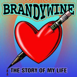 Brandywine – The Story of my Life