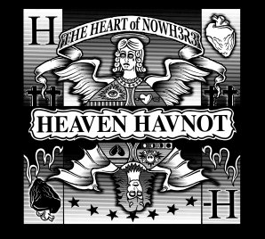 Heaven Havnot – The Heart of Nowh3r3